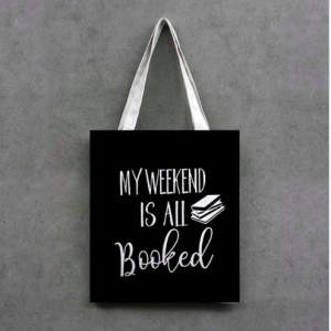Tote Bag: My weekend is all booked